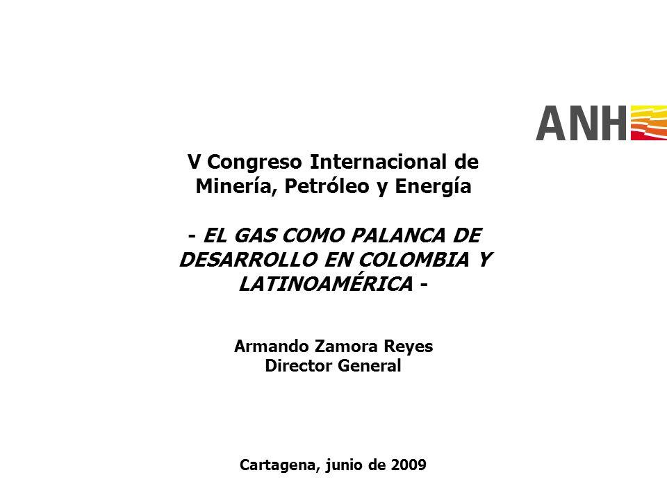 V Congreso Internacional de Minería, Petróleo y Energía - EL GAS COMO PALANCA DE DESARROLLO EN COLOMBIA Y LATINOAMÉRICA - Armando Zamora Reyes Directo