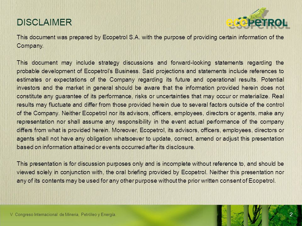 LACPEC 2009 DISCLAIMER 2 This document was prepared by Ecopetrol S.A. with the purpose of providing certain information of the Company. This document