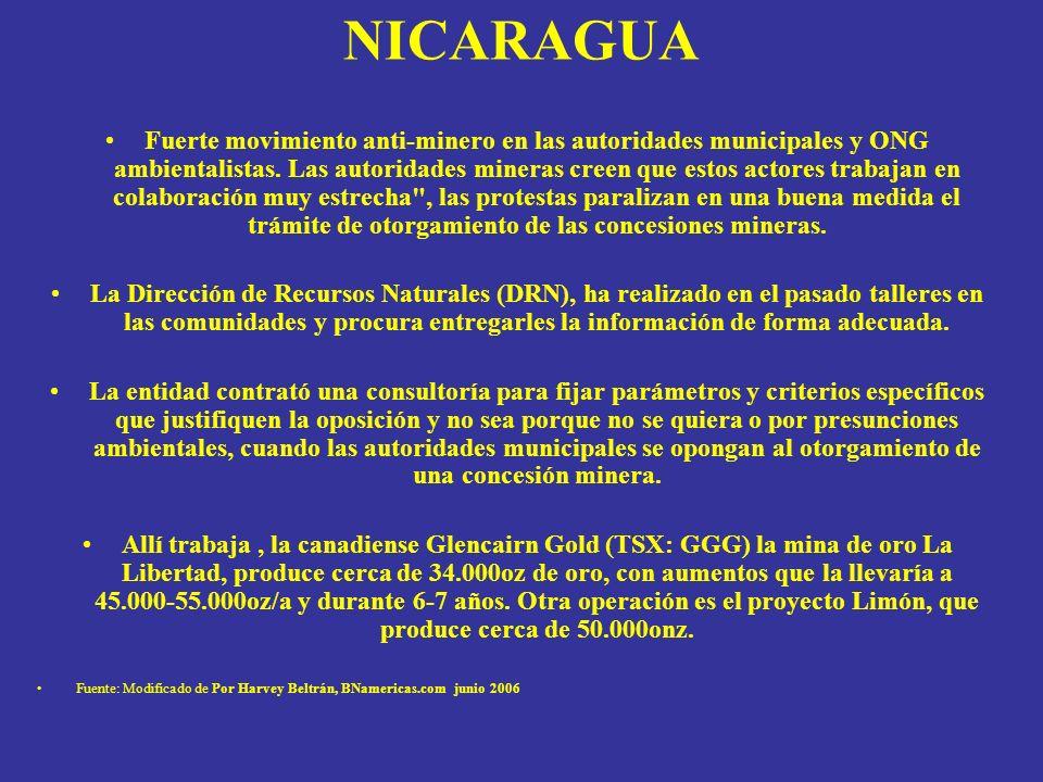 NICARAGUA Fuerte movimiento anti-minero en las autoridades municipales y ONG ambientalistas. Las autoridades mineras creen que estos actores trabajan