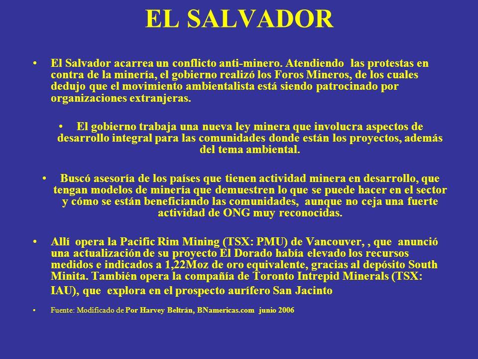 EL SALVADOR El Salvador acarrea un conflicto anti-minero. Atendiendo las protestas en contra de la minería, el gobierno realizó los Foros Mineros, de