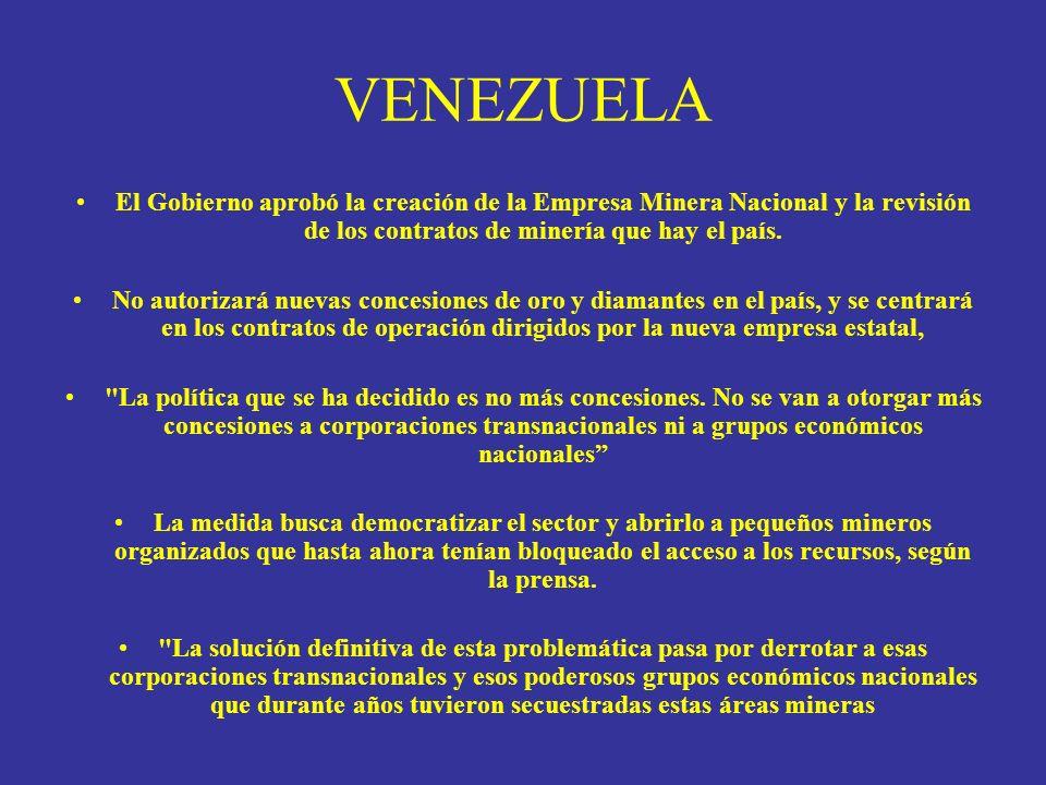 VENEZUELA El Gobierno aprobó la creación de la Empresa Minera Nacional y la revisión de los contratos de minería que hay el país. No autorizará nuevas