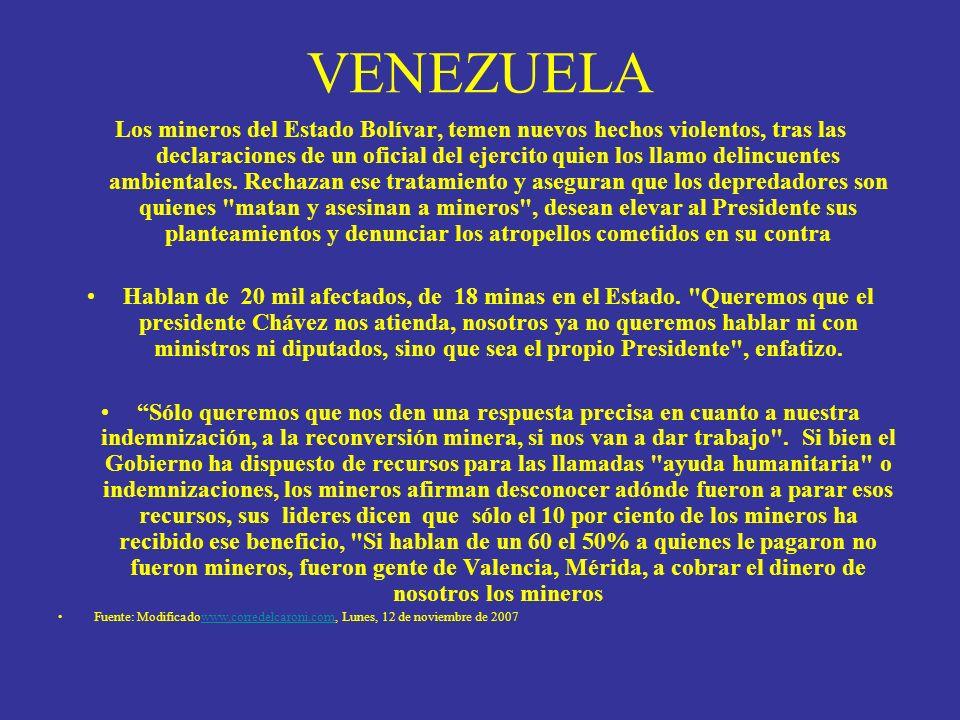 VENEZUELA Los mineros del Estado Bolívar, temen nuevos hechos violentos, tras las declaraciones de un oficial del ejercito quien los llamo delincuente