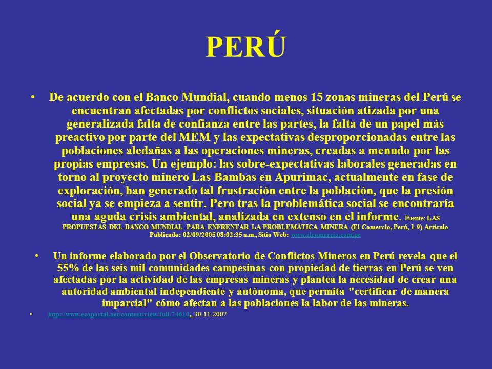 PERÚ De acuerdo con el Banco Mundial, cuando menos 15 zonas mineras del Perú se encuentran afectadas por conflictos sociales, situación atizada por un