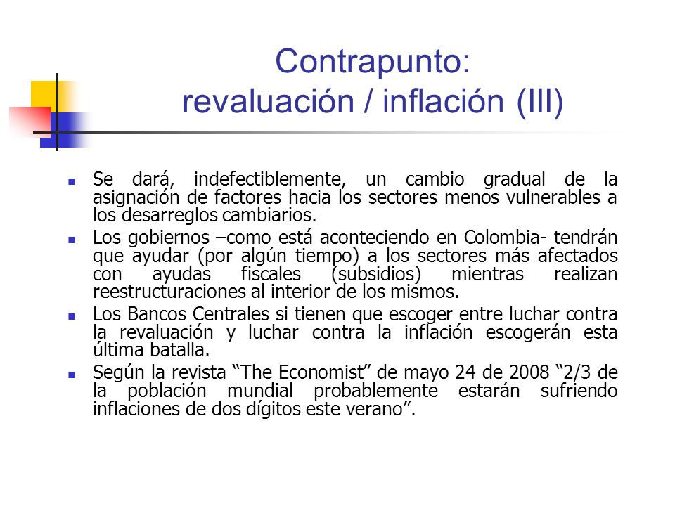 Contrapunto: revaluación / inflación (III) Se dará, indefectiblemente, un cambio gradual de la asignación de factores hacia los sectores menos vulnerables a los desarreglos cambiarios.