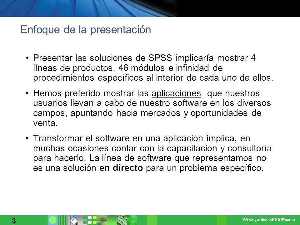 PASS, antes SPSS México Dentro del ciclo de BI estamos claramente ubicados