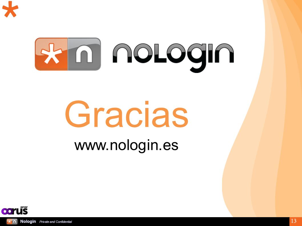 Nologin Private and Confidential 13 Gracias www.nologin.es