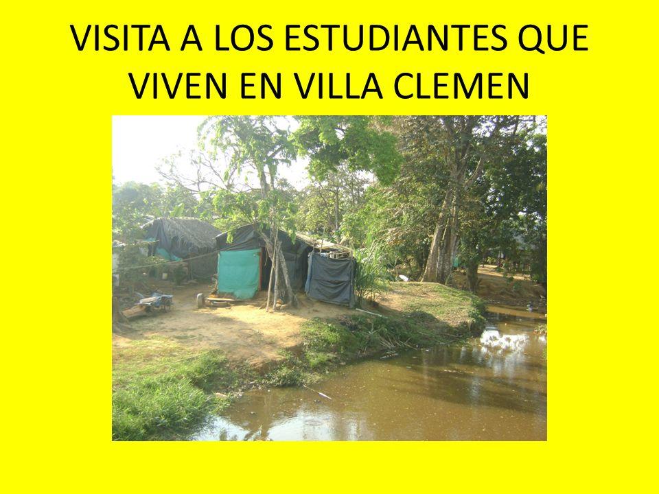 VISITA A LOS ESTUDIANTES QUE VIVEN EN VILLA CLEMEN