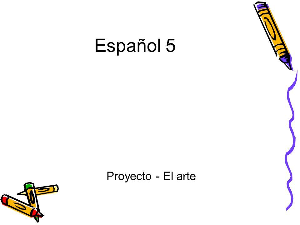 Español 5 Proyecto - El arte