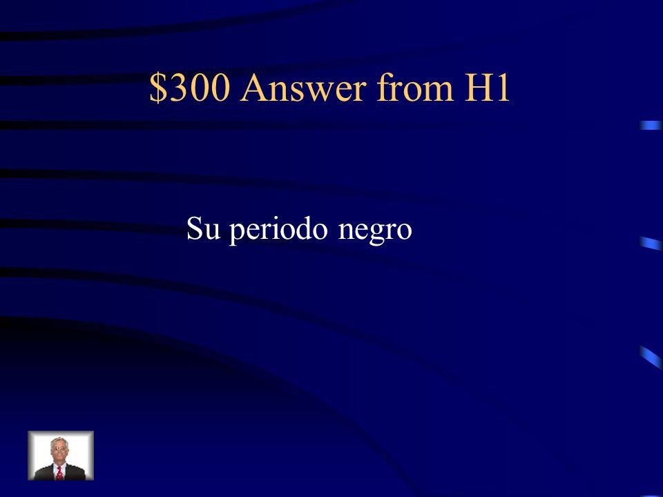 $300 Question from H1 Saturno comiendo a sus hijos es un ejemplo de qu é periodo de Goya?