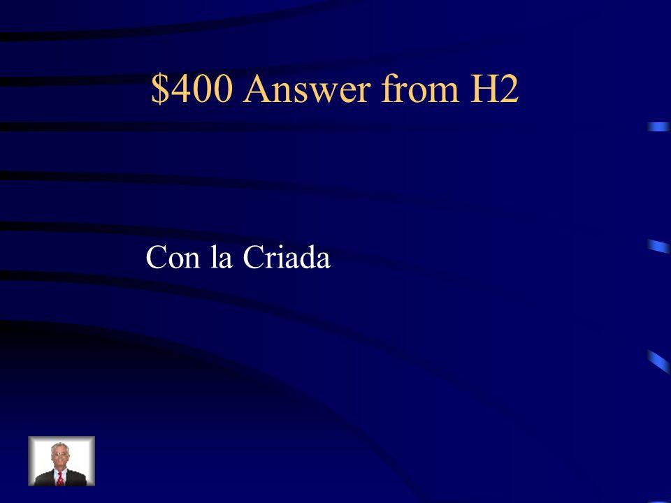 $400 Question from H2 ¿Con qui é n habla la mendiga cuando viene a la casa el d í a del funeral