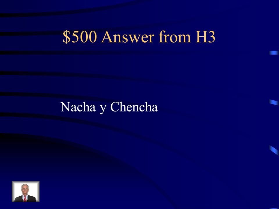 $500 Question from H3 ¿C ó mo se llaman las dos criadas