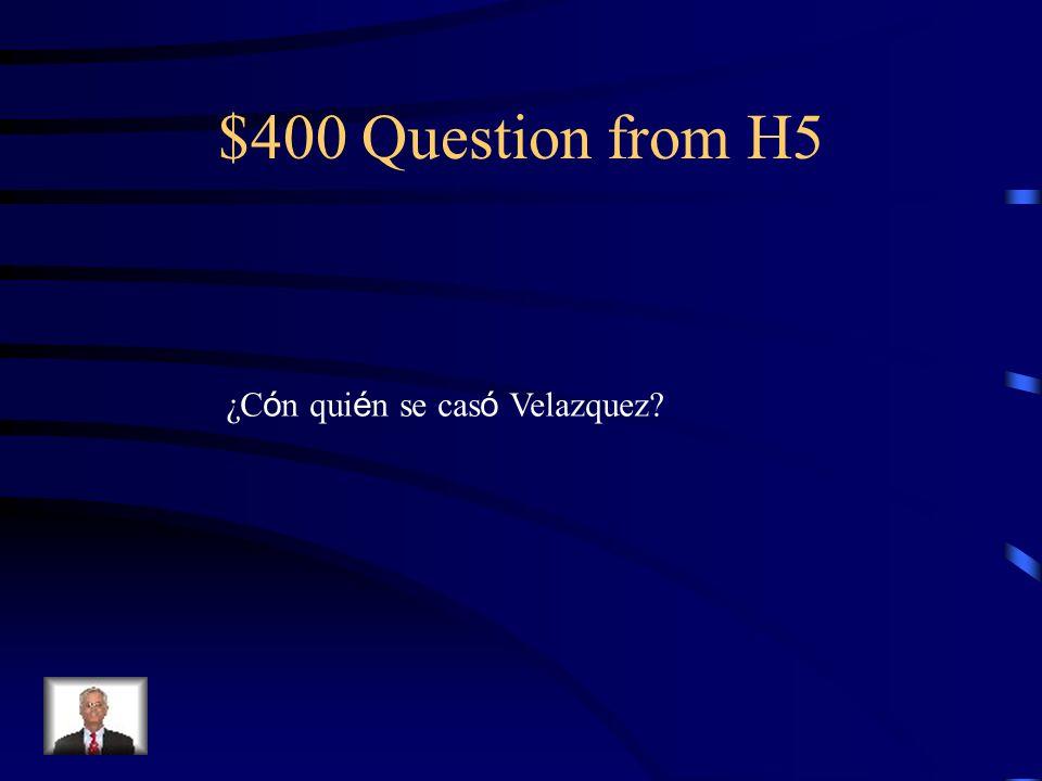 $300 Answer from H5 Juan de Pareja