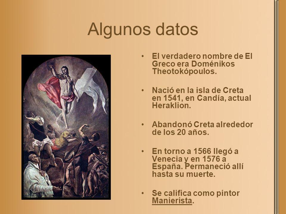 Algunos datos El verdadero nombre de El Greco era Doménikos Theotokópoulos. Nació en la isla de Creta en 1541, en Candía, actual Heraklion. Abandonó C