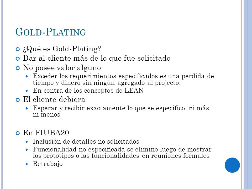 G OLD -P LATING ¿Qué es Gold-Plating.