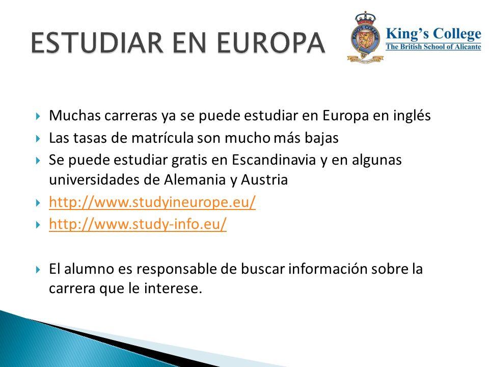 Muchas carreras ya se puede estudiar en Europa en inglés Las tasas de matrícula son mucho más bajas Se puede estudiar gratis en Escandinavia y en algu
