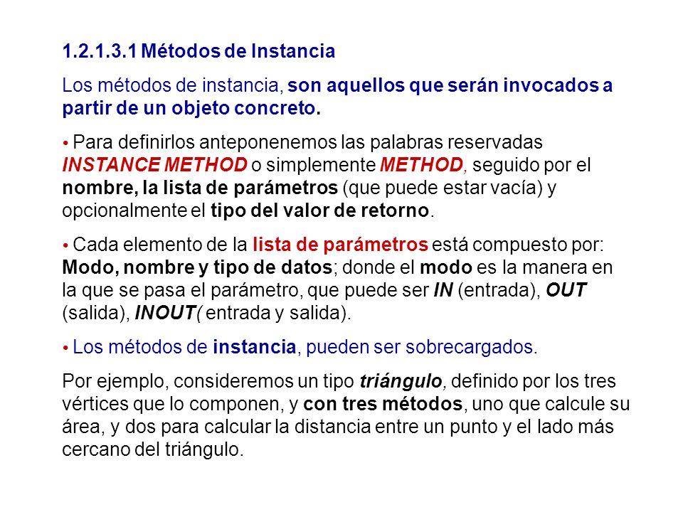 1.2.1.3.1 Métodos de Instancia Los métodos de instancia, son aquellos que serán invocados a partir de un objeto concreto. Para definirlos anteponenemo