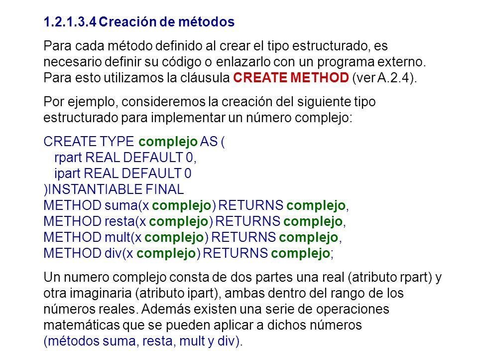 1.2.1.3.4 Creación de métodos Para cada método definido al crear el tipo estructurado, es necesario definir su código o enlazarlo con un programa exte