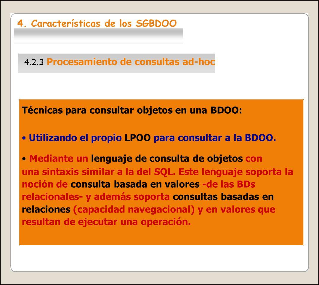 4.2.4 Seguridad y control de acceso Los SGBD relacionales continúan siendo mucho más potentes en este sentido.