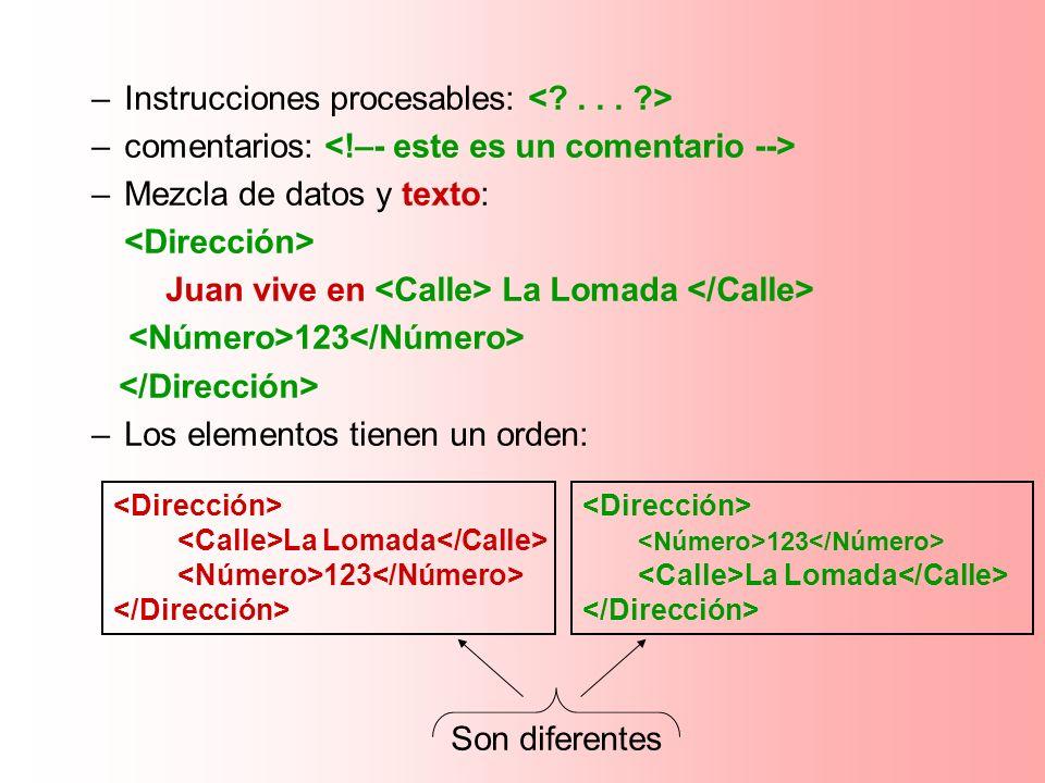 –Instrucciones procesables: –comentarios: –Mezcla de datos y texto: Juan vive en La Lomada 123 –Los elementos tienen un orden: La Lomada 123 123 La Lo