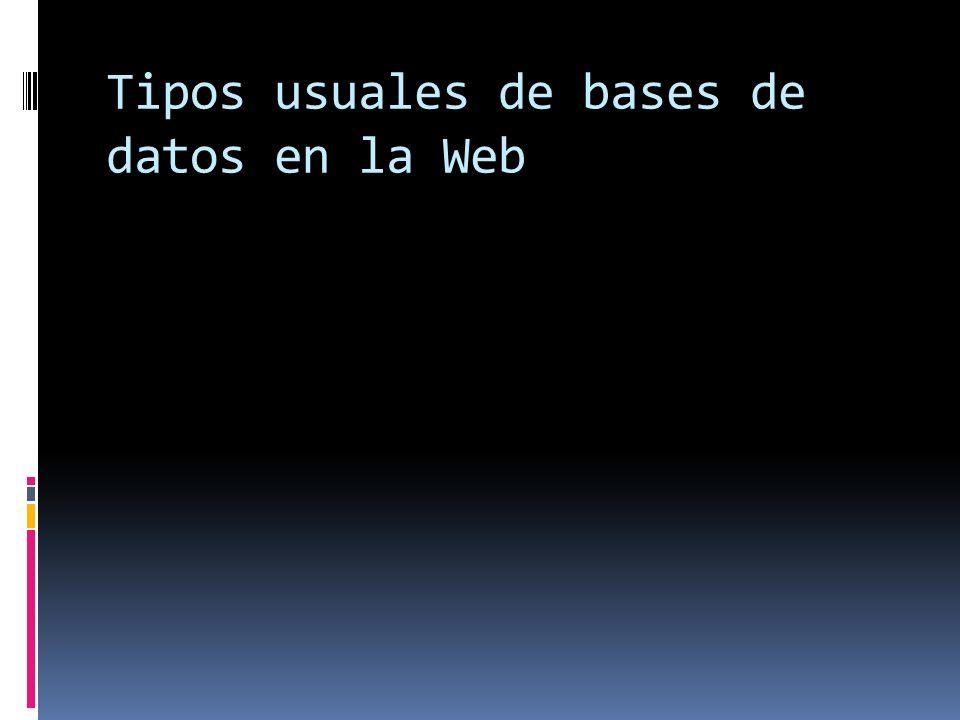 Tipos usuales de bases de datos en la Web