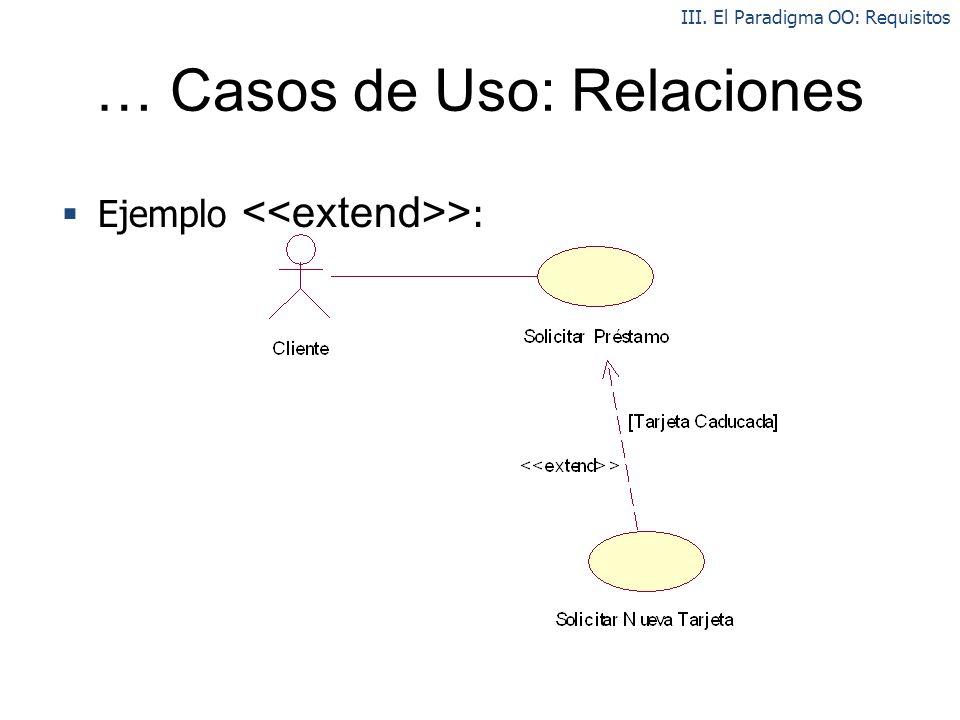 … Casos de Uso: Relaciones Ejemplo > : III. El Paradigma OO: Requisitos
