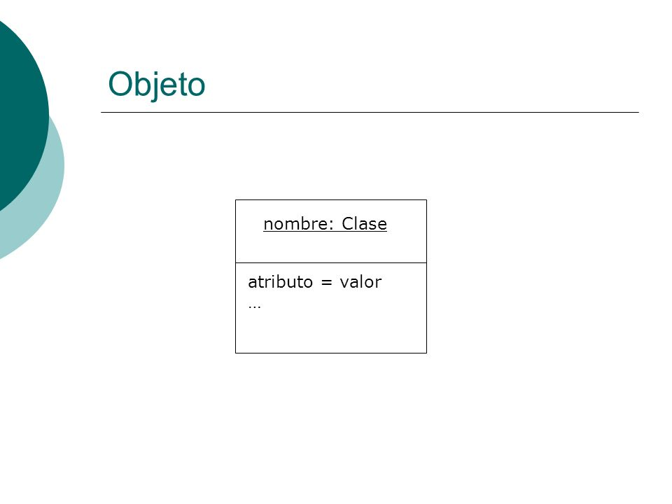 Objeto nombre: Clase atributo = valor …