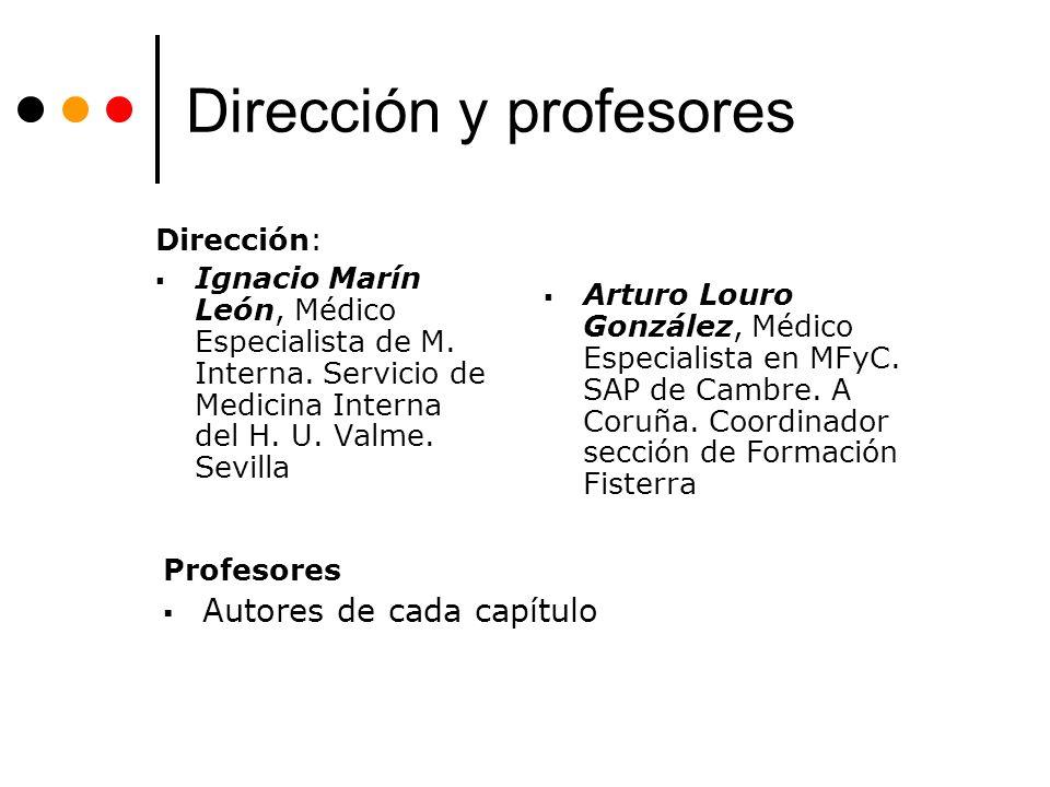 Dirección y profesores Dirección: Ignacio Marín León, Médico Especialista de M. Interna. Servicio de Medicina Interna del H. U. Valme. Sevilla Profeso