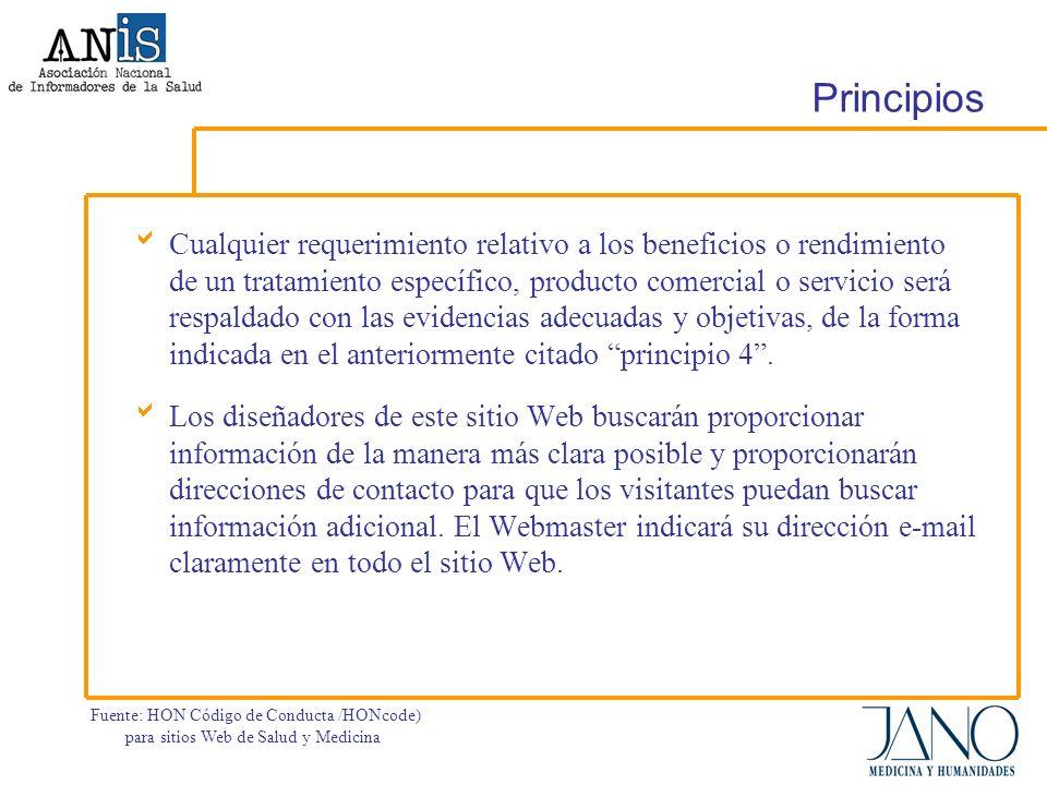 Principios Cualquier requerimiento relativo a los beneficios o rendimiento de un tratamiento específico, producto comercial o servicio será respaldado con las evidencias adecuadas y objetivas, de la forma indicada en el anteriormente citado principio 4.