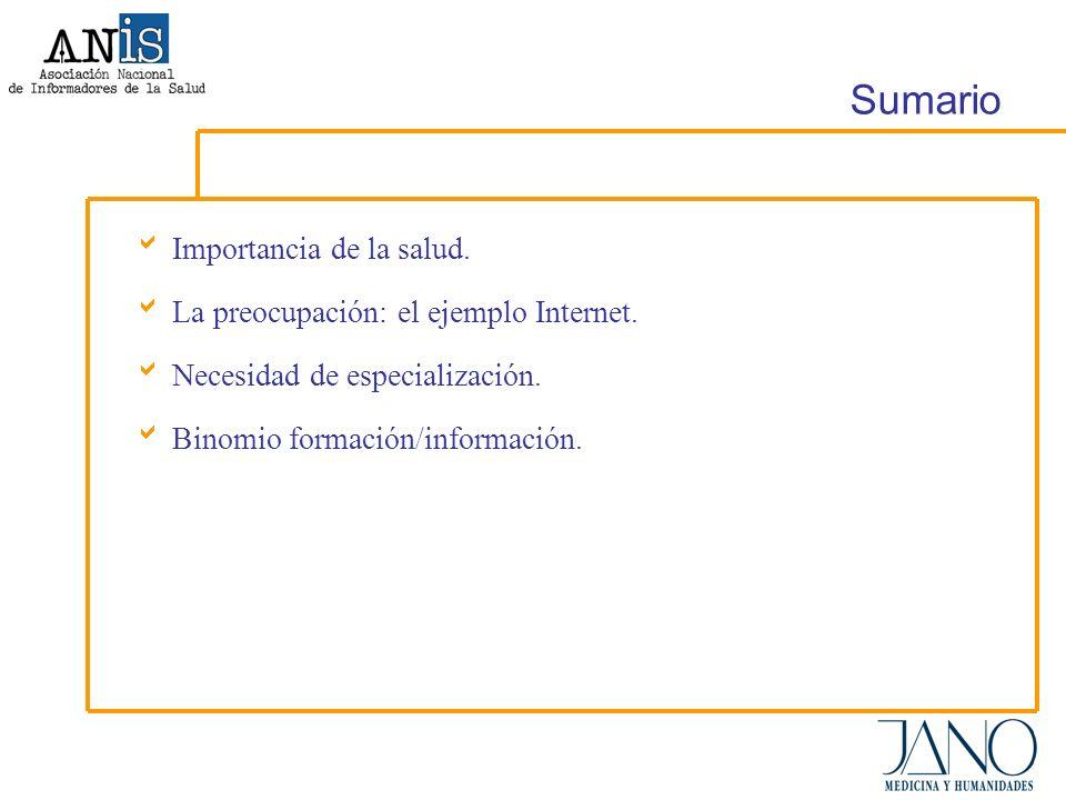 Sumario Importancia de la salud. La preocupación: el ejemplo Internet.