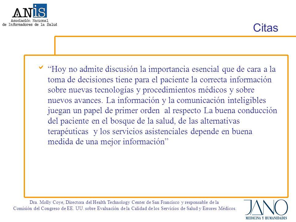 Citas Hoy no admite discusión la importancia esencial que de cara a la toma de decisiones tiene para el paciente la correcta información sobre nuevas tecnologías y procedimientos médicos y sobre nuevos avances.
