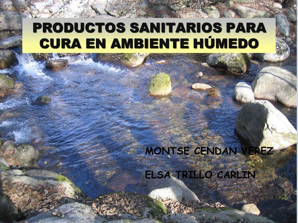 PRODUCTOS SANITARIOS PARA CURA EN AMBIENTE HÚMEDO MONTSE CENDAN VEREZ ELSA TRILLO CARLIN