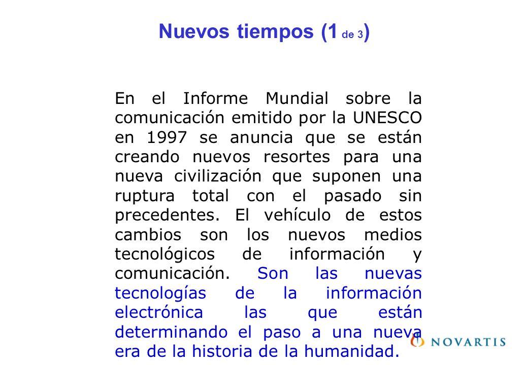 Nuevos tiempos (1 de 3 ) En el Informe Mundial sobre la comunicación emitido por la UNESCO en 1997 se anuncia que se están creando nuevos resortes par
