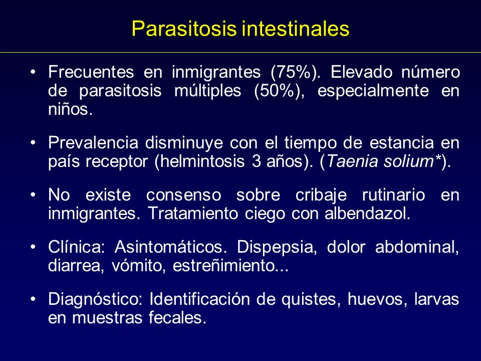 Parasitosis intestinales Frecuentes en inmigrantes (75%).