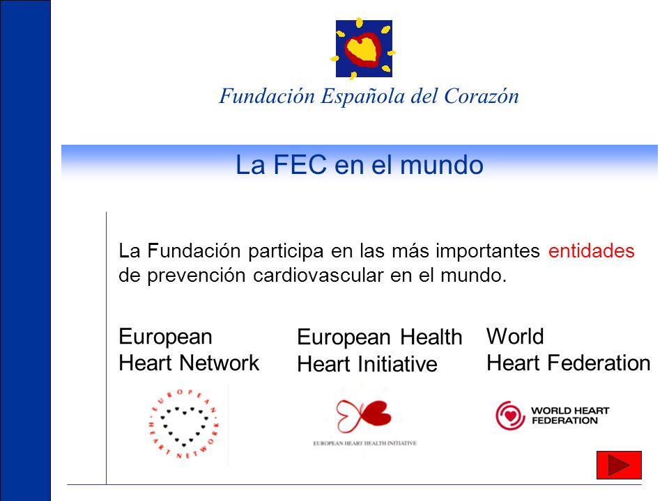 Fundación Española del Corazón La FEC en el mundo La Fundación participa en las más importantes entidades de prevención cardiovascular en el mundo.