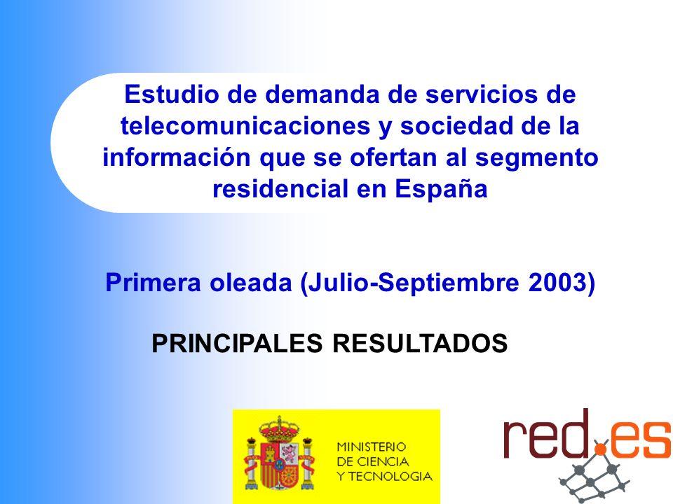 Estudio de demanda de servicios de telecomunicaciones y sociedad de la información que se ofertan al segmento residencial en España Primera oleada (Ju