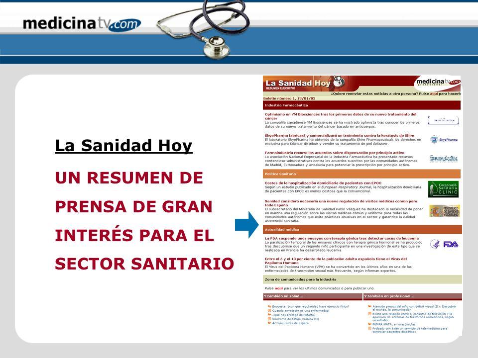 La Sanidad Hoy UN RESUMEN DE PRENSA DE GRAN INTERÉS PARA EL SECTOR SANITARIO