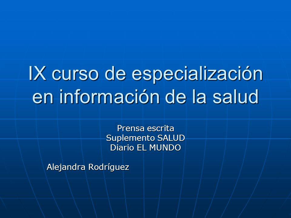 IX curso de especialización en información de la salud Prensa escrita Suplemento SALUD Diario EL MUNDO Alejandra Rodríguez Prensa escrita Suplemento S