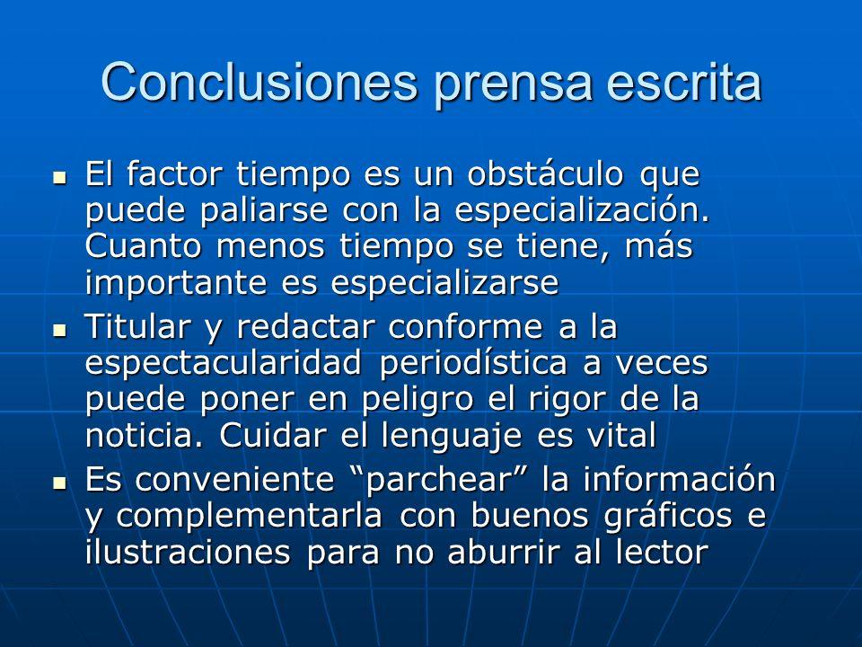 Conclusiones prensa escrita El factor tiempo es un obstáculo que puede paliarse con la especialización. Cuanto menos tiempo se tiene, más importante e