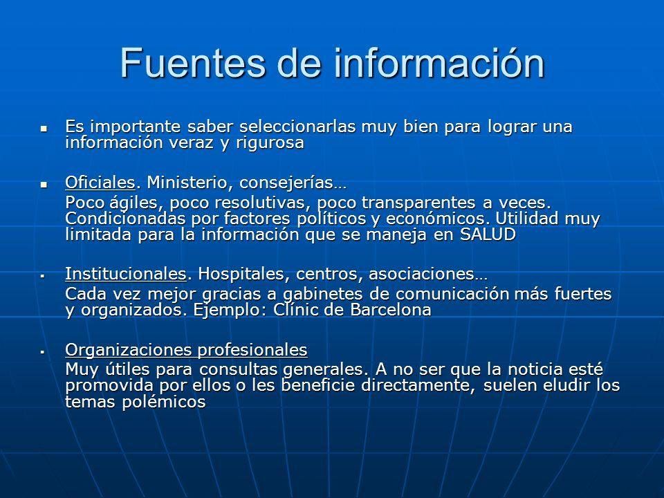Fuentes de información Es importante saber seleccionarlas muy bien para lograr una información veraz y rigurosa Es importante saber seleccionarlas muy bien para lograr una información veraz y rigurosa Oficiales.