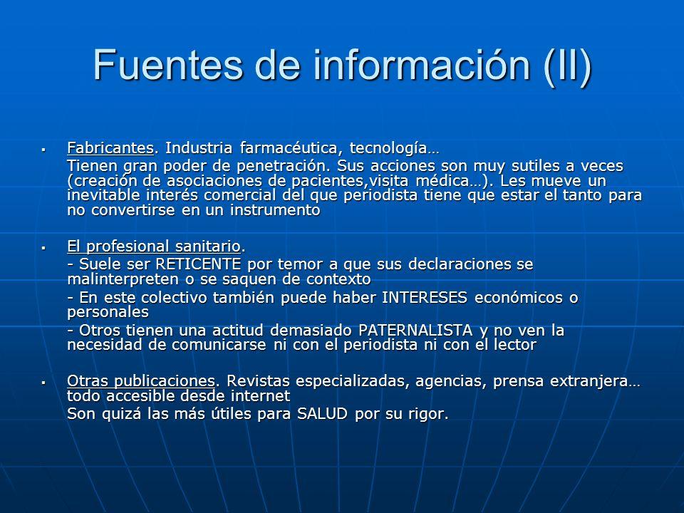 Fuentes de información (II) Fabricantes. Industria farmacéutica, tecnología… Fabricantes. Industria farmacéutica, tecnología… Tienen gran poder de pen