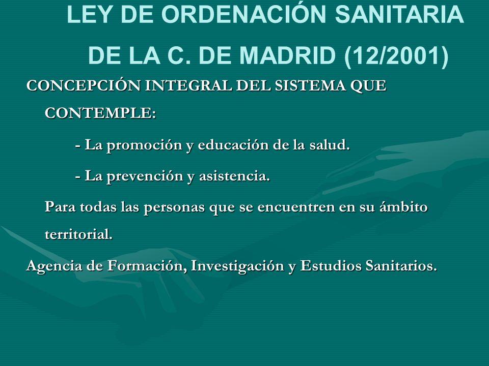CONCEPCIÓN INTEGRAL DEL SISTEMA QUE CONTEMPLE: - La promoción y educación de la salud. - La prevención y asistencia. Para todas las personas que se en