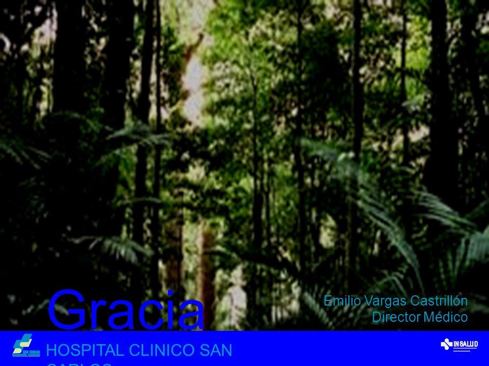 HOSPITAL CLINICO SAN CARLOS Gracia s Emilio Vargas Castrillón Director Médico