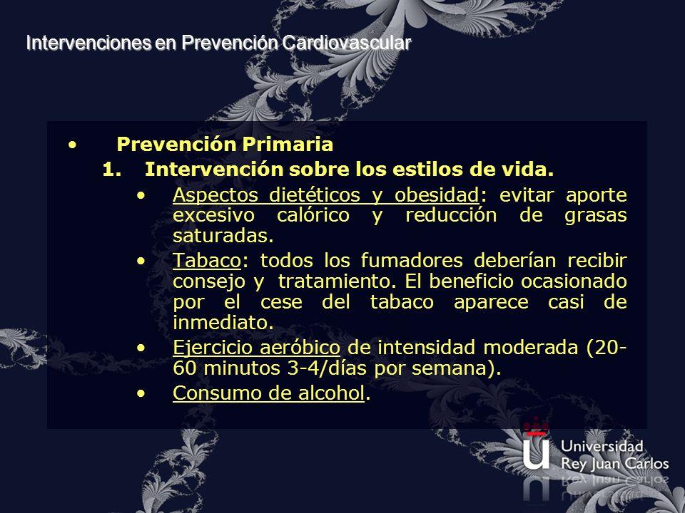 Intervenciones en Prevención Cardiovascular Prevención Primaria 1.Intervención sobre los estilos de vida. Aspectos dietéticos y obesidad: evitar aport