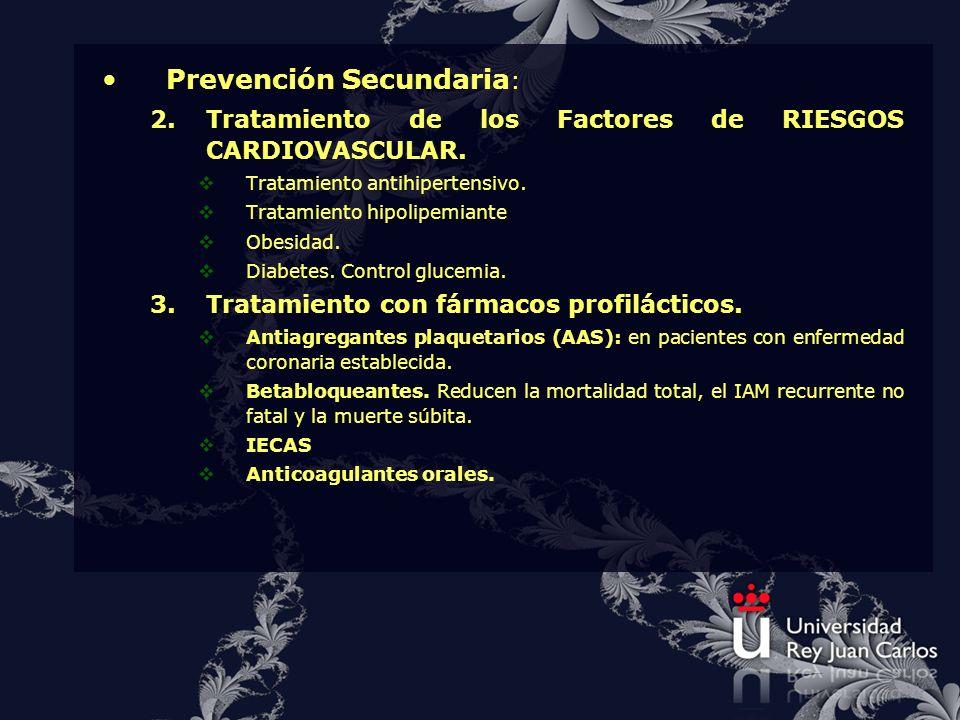 Prevención Secundaria : 2.Tratamiento de los Factores de RIESGOS CARDIOVASCULAR. Tratamiento antihipertensivo. Tratamiento hipolipemiante Obesidad. Di