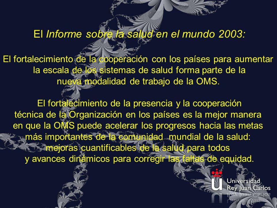 El Informe sobre la salud en el mundo 2003: El fortalecimiento de la cooperación con los países para aumentar la escala de los sistemas de salud forma