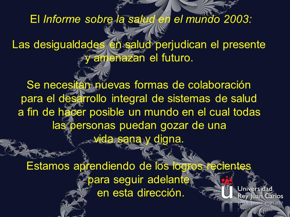 El Informe sobre la salud en el mundo 2003: Las desigualdades en salud perjudican el presente y amenazan el futuro. Se necesitan nuevas formas de cola