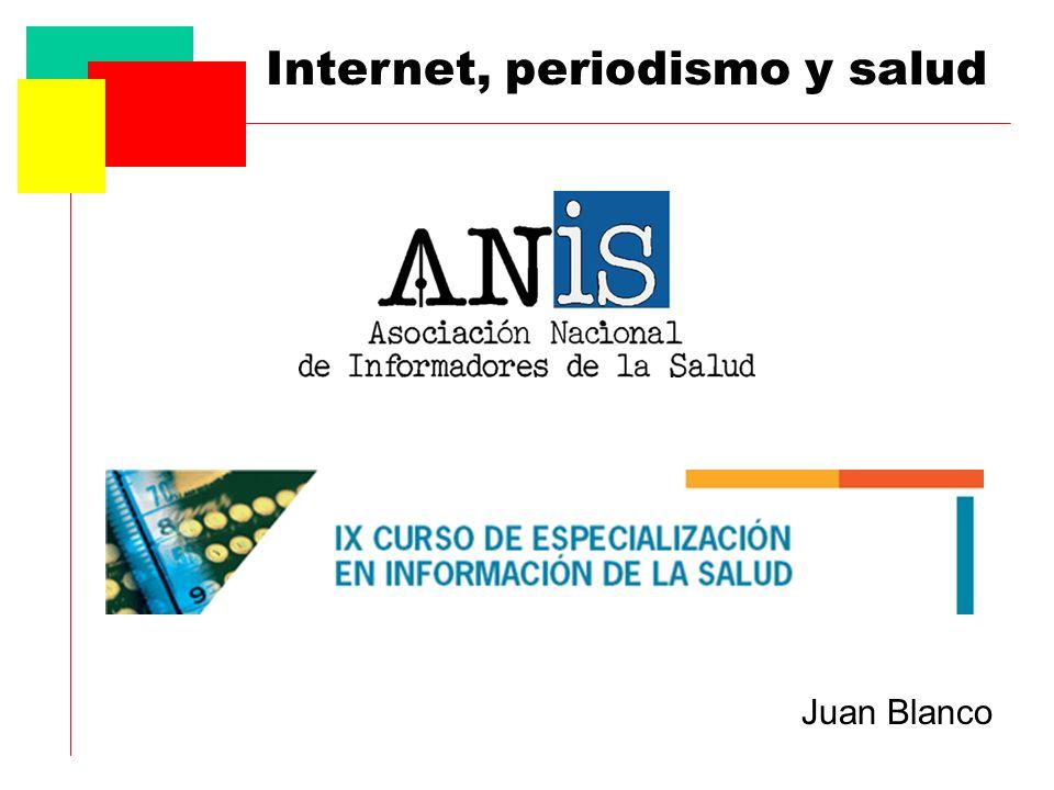 Internet, periodismo y salud Juan Blanco