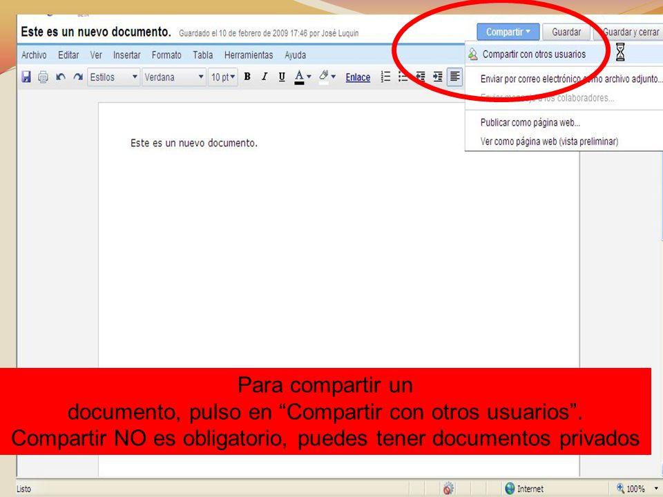 Para compartir un documento, pulso en Compartir con otros usuarios. Compartir NO es obligatorio, puedes tener documentos privados