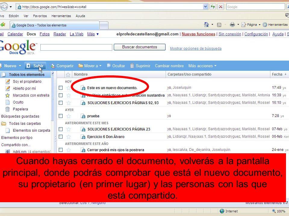 Cuando hayas cerrado el documento, volverás a la pantalla principal, donde podrás comprobar que está el nuevo documento, su propietario (en primer lug