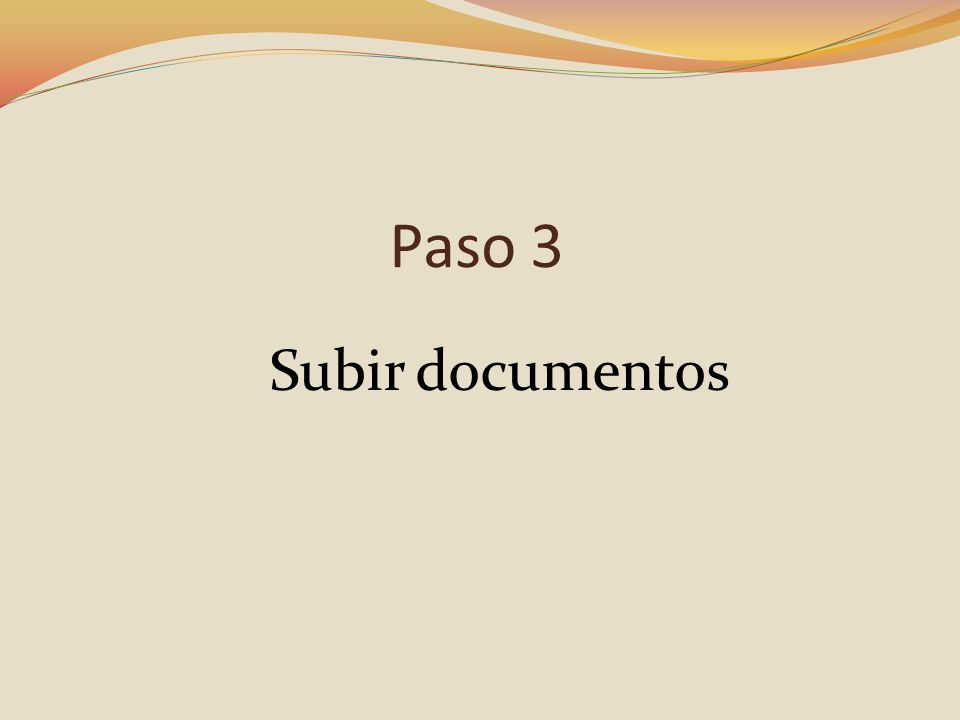 Paso 3 Subir documentos